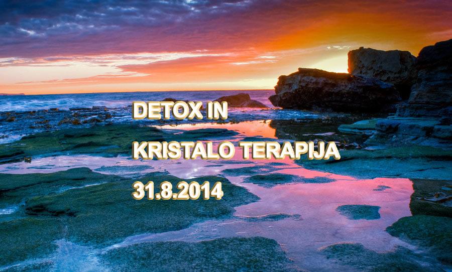 Detox in kristaloterapija 31.8.2014